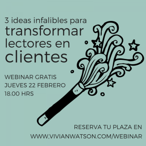 Webinar gratis 3 ideas infalibles para transformar lectores en clientes