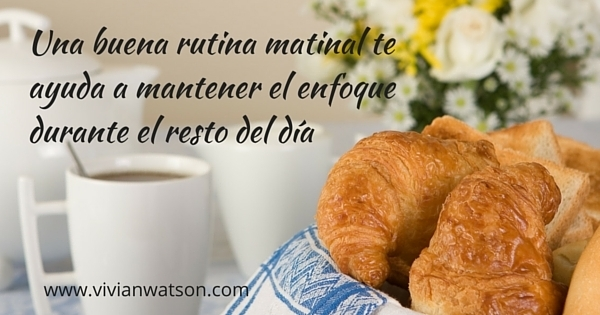 Aumentar la productividad con la rutina matinal - Vivian Watson