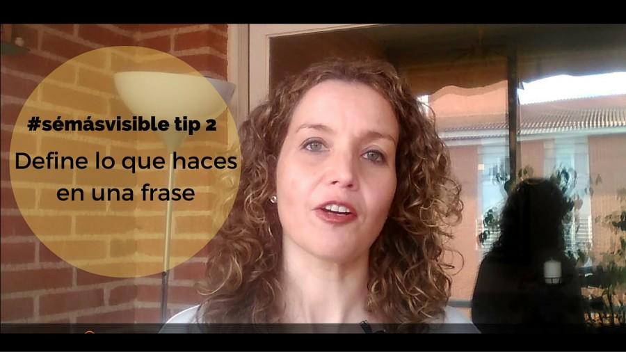#SéMásVisible 2: Define lo que haces en una frase