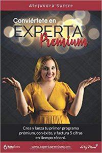 Conviértete en una Experta Premium - Alejandra Sastre